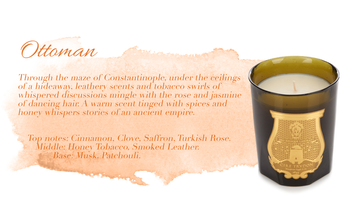 Ottoman Cire Trudon Candle Fragrance Ambience Scented Luxury Luxurious Masculine male favourites lifestyle home interiors blog blogger male mens boyinbreton boy in breton